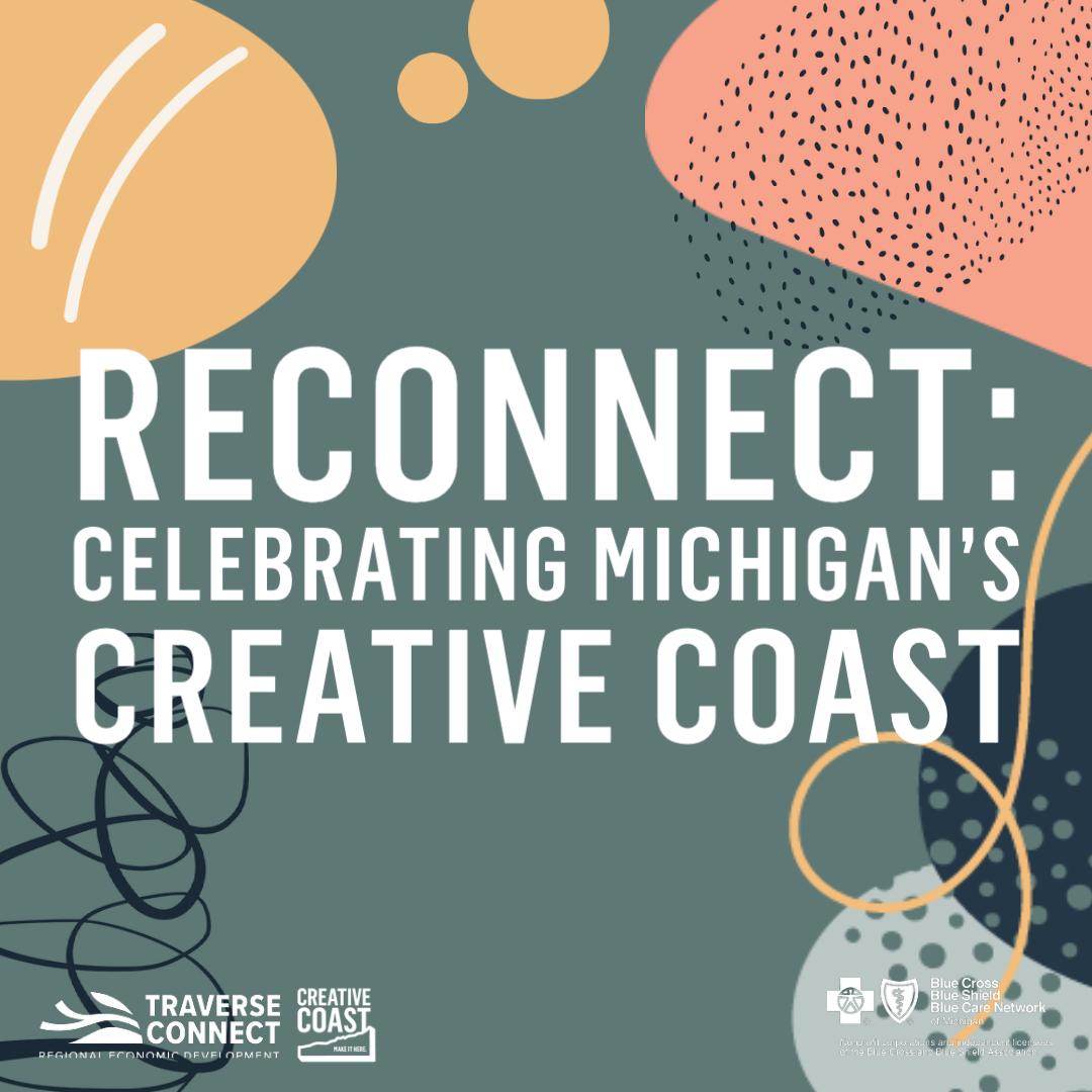 Reconnect: celebrating michigan's creative coast